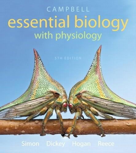 Campbell Essential Biology with Physiology (5th Edition) 9780321967671