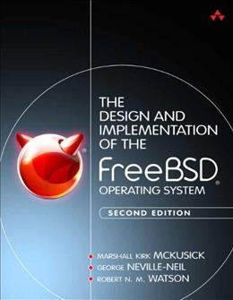 Design and Implementation of the FreeBSD Operating System, by McKusick, 2nd Edition 9780321968975