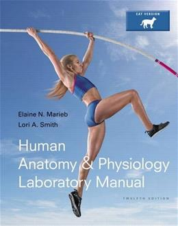 Human Anatomy & Physiology Laboratory Manual, Cat Version (12th Edition) 9780321971357