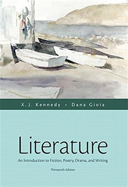 Literature: An Introduction to Fiction, Poetry, Drama, and Writing (13th Edition) 9780321971661