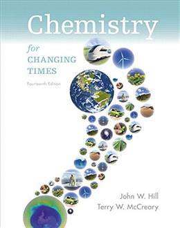 Chemistry For Changing Times (14th Edition) 9780321972026
