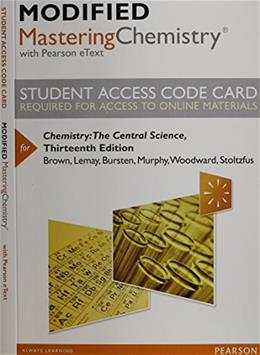 Modified MasteringChemistry with Pearson eText for Chemistry: The Central Science, by Brown, 13th Edition, Access Code Only 13 PKG 9780321972552