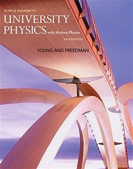University Physics with Modern Physics (14th Edition) 9780321973610
