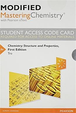 Modified MasteringChemistry with Pearson eText for Chemistry: Structure and Properties, by Tro, Access Code Only PKG 9780321973863