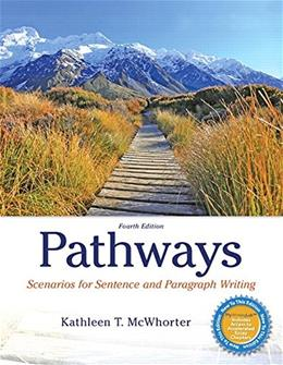 Pathways: Scenarios for Sentence and Paragraph Writing, by McWhorter, 4th Edition 9780321974167