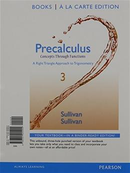 Precalculus: Concepts Through Functions, A Right Triangle Approach to Trigonometry, by Sullivan, 3rd Books a la Carte Edition 3 PKG 9780321975720