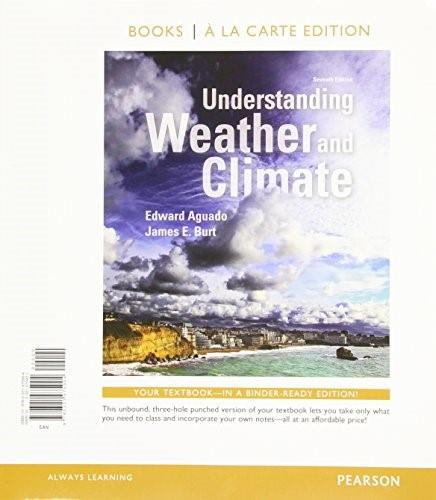 Understanding Weather and Climate, Books a la Carte Edition (7th Edition) 9780321975904