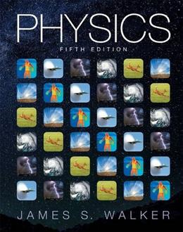Physics, by Walker, 5th Edition 9780321976444
