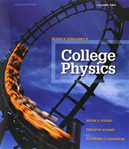College Physics, by Young, 10th Edition, Volume 2: Chapters 17-30 9780321976925