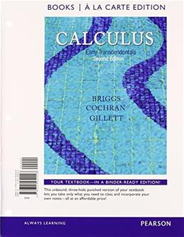 Calculus: Early Transcendentals, by Briggs, 2nd Books a la Carte Edition 2 PKG 9780321977298