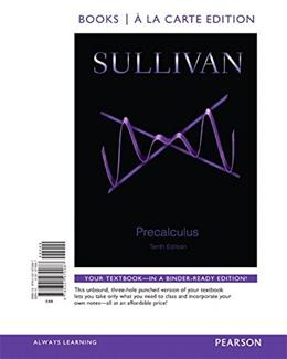 Precalculus, by Sullivan, 10th Books a la Carte Edition 9780321979087
