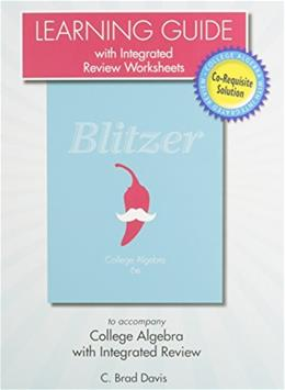 Learning Guide with Integrated Review Worksheets for College Algebra with Integrated Review, by Blitzer 9780321979247