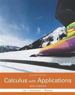 Calculus with Applications, Brief Version, by Lial, 11th Edition 9780321979414
