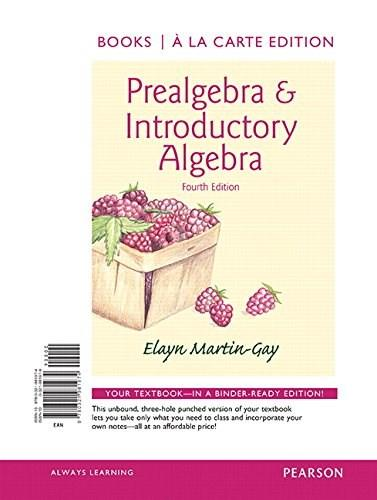 Prealgebra and Introductory Algebra, by Martin-Gay, 4th Books a la Carte Edition 9780321981974