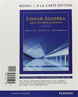 Linear Algebra and Its Applications, by Lay, 5th Books a la Carte Edition 9780321982650