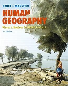 Human Geography: Places and Regions in Global Context (7th Edition) 9780321984241