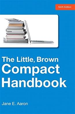 The Little, Brown Compact Handbook (9th Edition) 9780321986504