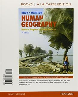 Human Geography: Places and Regions in Global Context, by Knox, 7th Books a la Carte Edition 9780321987136