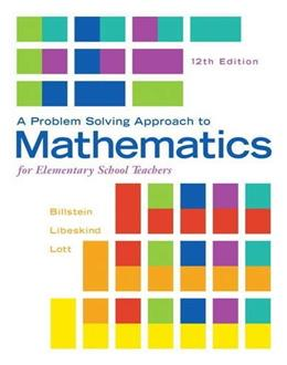 A Problem Solving Approach to Mathematics for Elementary School Teachers (12th Edition) 9780321987297