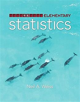 Elementary Statistics, by Weiss, 9th Edition 9 PKG 9780321989673