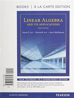 Linear Algebra and Its Applications, by Lay, 5th Books a la Carte Edition 5 PKG 9780321989925