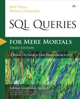 SQL Queries for Mere Mortals: A Hands-On Guide to Data Manipulation in SQL, by Viescas, 3rd Edition 9780321992475