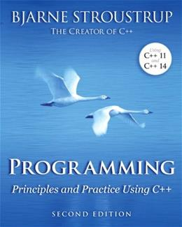 Programming: Principles and Practice Using C++ 2 9780321992789