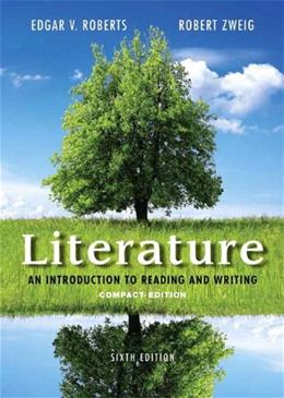 Literature: An Introduction to Reading and Writing, by Roberts, 6th Compact Edition 6 PKG 9780321993038