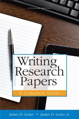 Writing Research Papers: A Complete Guide, by Lester, 15th Edition 15 PKG 9780321993137