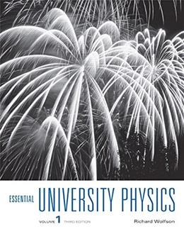Essential University Physics: Volume 1 (3rd Edition) 9780321993724