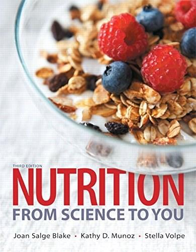 Nutrition: From Science to You (3rd Edition) 9780321995490