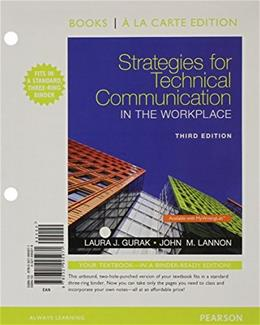 Strategies for Technical Communication in the Workplace, by Gurak, 3rd Books a la Carte Edition 9780321995971