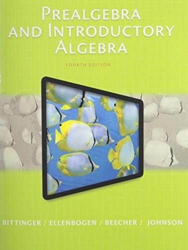 Prealgebra and Introductory Algebra, by Bittinger, 4th Edition 9780321997166