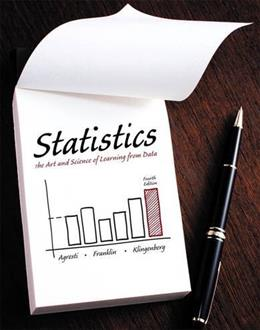 Statistics: The Art and Science of Learning from Data, by Agresti, 4th Edition 9780321997838