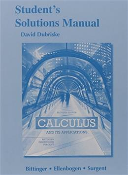 Calculus and Its Applications, by Bittinger, 11th Edition, Solutions Manual 9780321999054