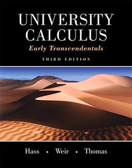 University Calculus, Early Transcendentals, by Hass, 3rd Edition 3 PKG 9780321999573