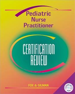 Pediatric Nurse Practitioner Certification Review, by Fox BK w/CD 9780323006446