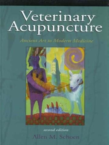 Veterinary Acupuncture: Ancient Art to Modern Medicine, by Schoen, 2nd Edition 9780323009454
