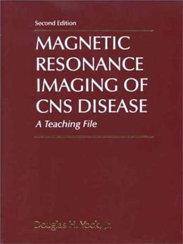 Magnetic Resonance Imaging of CNS Disease: A Teaching File, by Yock, 2nd Edition 9780323011723