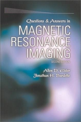 Questions and Answers in Magnetic Resonance Imaging, by Elster, 2nd Edition 9780323011846