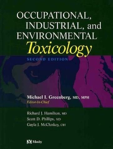 Occupational, Industrial, and Environmental Toxicology, by Greenberg, 2nd Edition 9780323013406