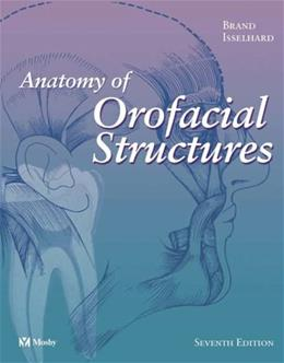 Anatomy of Orofacial Structures, by Brand, 7th Edition 7 PKG 9780323019545