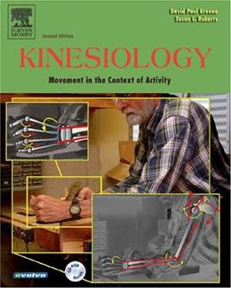 Kinesiology: Movement in the Context of Activity, by Greene, 2nd Edition 2 w/CD 9780323028226