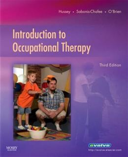 Introduction to Occupational Therapy, by Hussey, 3rd Edition 9780323033695