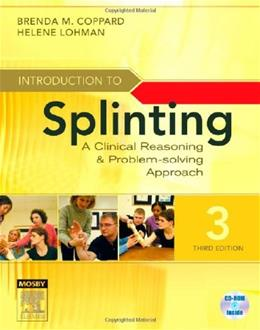 Introduction to Splinting: A Clinical Reasoning and Problem Solving Approach, by Coppard, 3rd Edition 3 w/CD 9780323033848