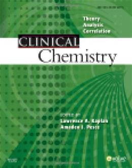 Clinical Chemistry: Theory, Analysis, Correlation, by Kaplan, 5th Edition 9780323036580