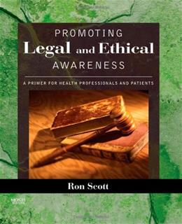 Promoting Legal and Ethical Awareness: A Primer for Health Professionals and Patients, by Scott 9780323036689