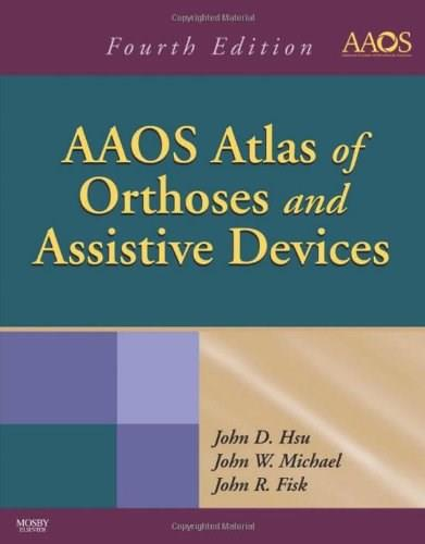 AAOS Atlas of Orthoses and Assistive Devices, by Hsu, 4th Edition 9780323039314