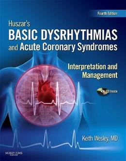 Basic Dysrhythmias and Acute Coronary Syndromes: Interpretation and Management, by Wesley, 4th Edition, 2 BOOK SET 4 PKG 9780323039741