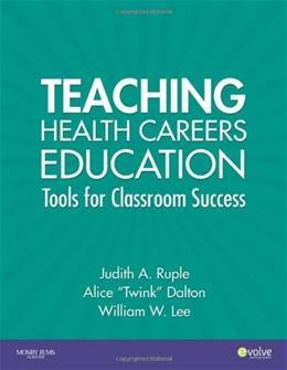 Teaching Health Careers Education: Tools for Classroom Success, by Dalton 9780323042567